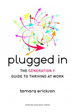 Plugged In - The Generation Y Guide to Thriving at Work